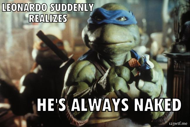 Leonardo suddenly realizes he's always naked