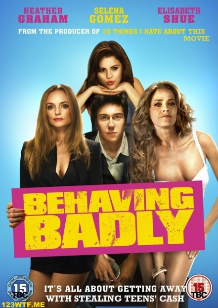 Behaving Badly 27 poster 03 (Watch the Film WTF Saint Pauly)