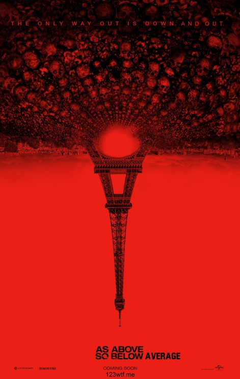 As Above, So Below 01 poster (WTF Watch the Film Saint Pauly)