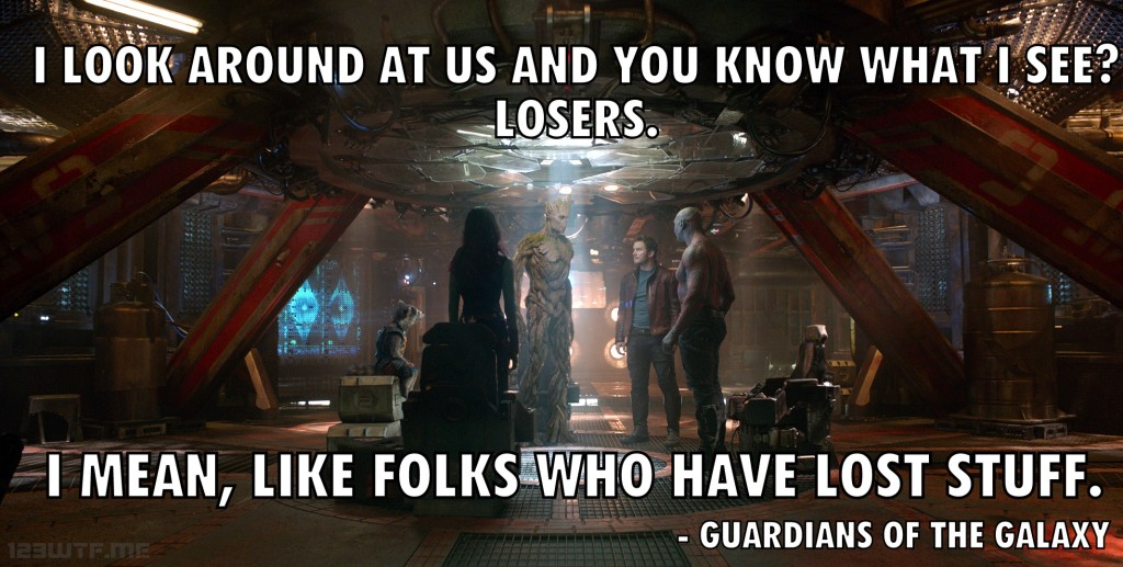 Guardians of the Galaxy 36 did they say losers (WTF Watch the Film Saint Pauly)