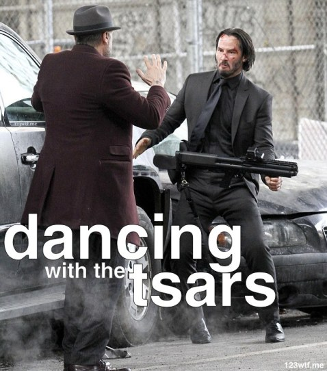 John Wick 24 meme dancing tsars (WTF Watch the Film Saint Pauly)