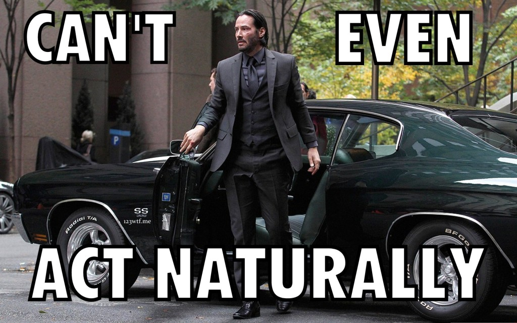 John Wick 28 meme act naturally (WTF Watch the Film Saint Pauly)