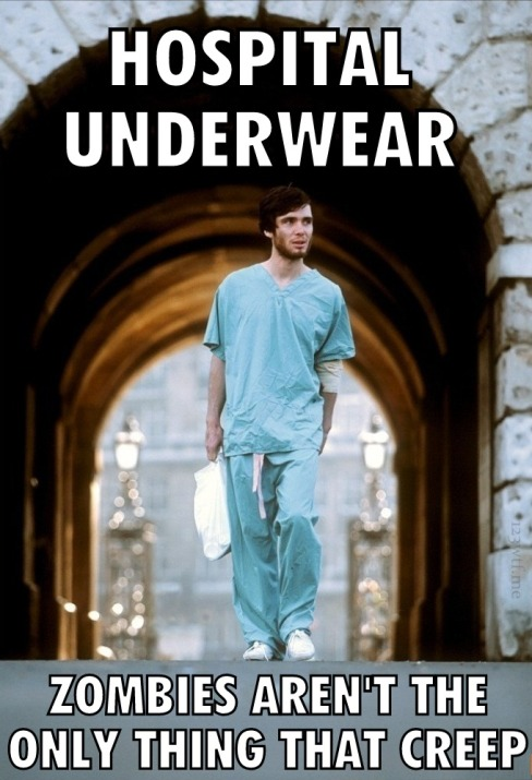 28 Days Later 43 meme hospital underwear (WTF Watch the Film Saint Pauly)
