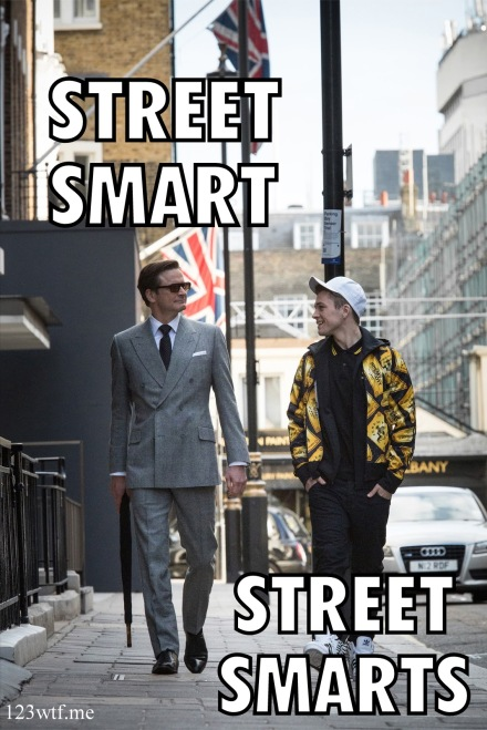 Kingsman 47 meme street smarts (WTF Watch The Film Saint Pauly)