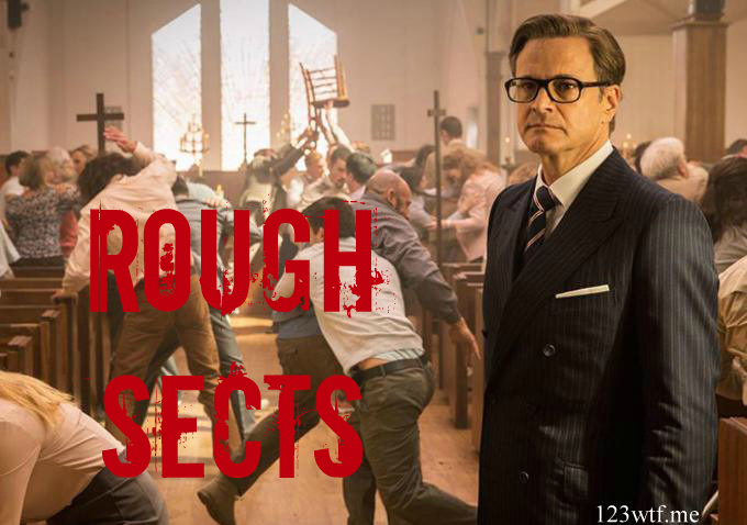 Kingsman 48 meme rough sects (WTF Watch The Film Saint Pauly)