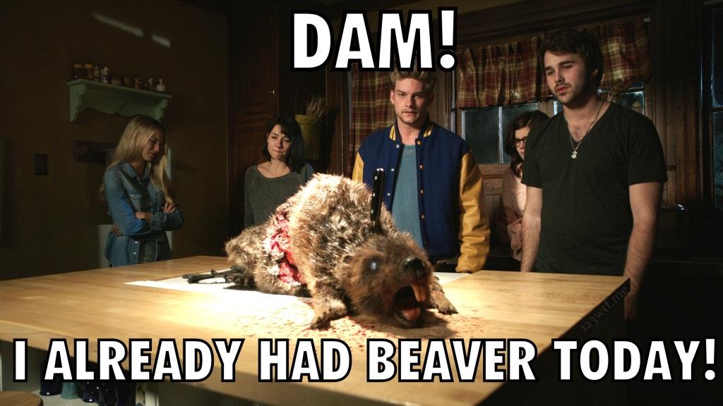 Zombeavers 48 Meme Eat Beaver(WTF Watch The Film Saint Pauly)