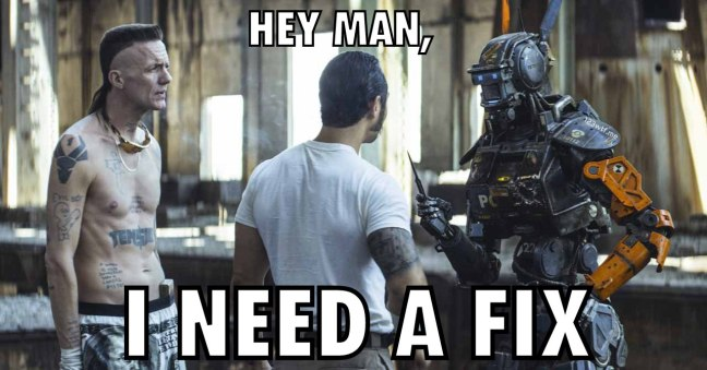 Chappie 57 meme need a fix (WTF Watch The Film Saint Pauly)