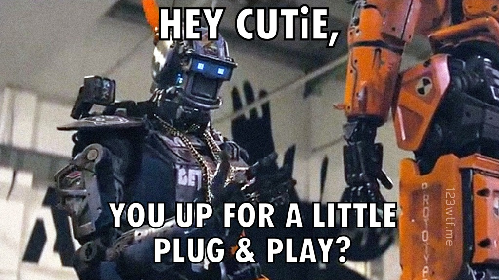 Chappie 56 meme Plug & Play (WTF Watch The Film Saint Pauly)