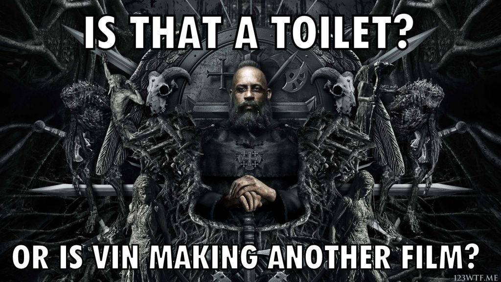 The Last Witch Hunter 40 meme toilet (WTF Watch The Film Saint Pauly)