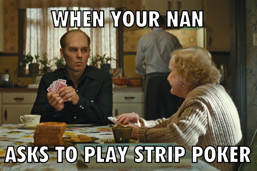 Black Mass 44 meme Strip Poker (WTF Watch The Film Saint Pauly)