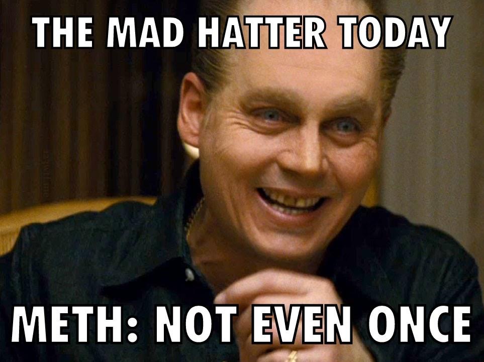 Black Mass 45 meme Mad Hatter (WTF Watch The Film Saint Pauly)