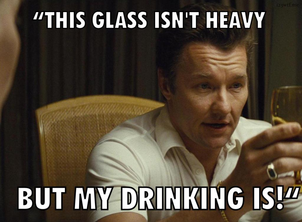 Black Mass 46 meme Heavy Drinking (WTF Watch The Film Saint Pauly)