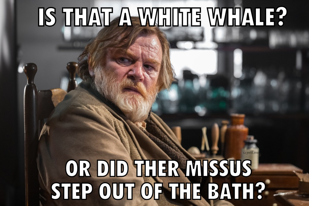 In the Heart of the Sea 52 the missus (WTF Saint Pauly)