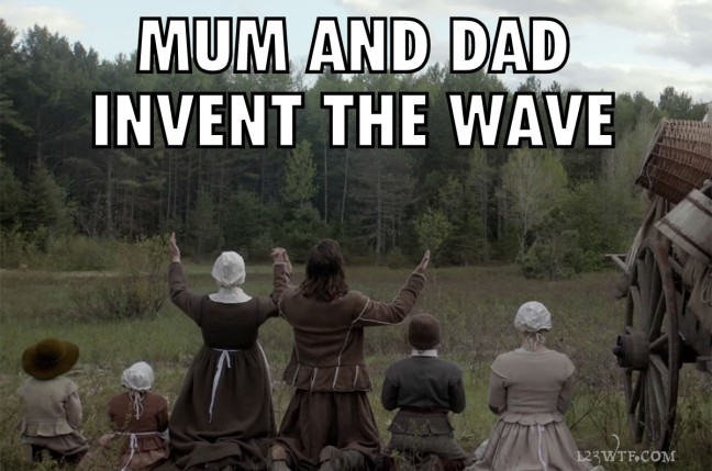 The Witch 42 meme Mum and dad invent the wave (WTF Watch The Film Saint Pauly)