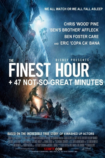 The Finest Hour 01 poster (WTF Watch the Film Saint Pauly)
