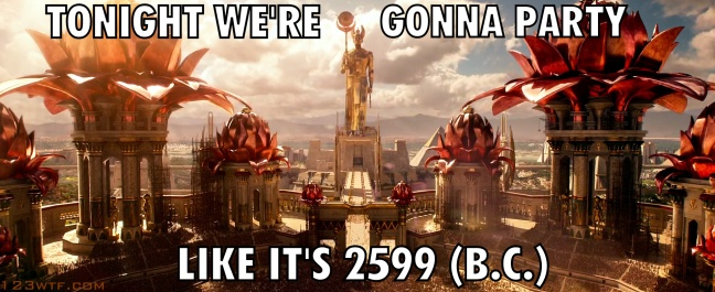 Gods of Egypt 44 meme Tonight we're gonna party like it's 2599 (BC) (WTF Watch The Film Saint Pauly)