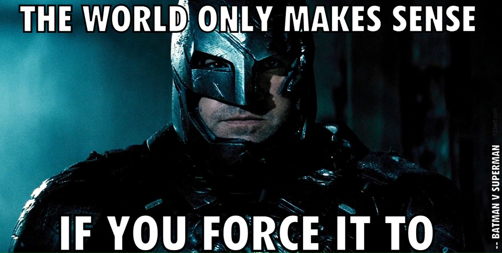Batman v Superman 57 wtfdts The world only makes sense if you force it to WTF Watch The Film Saint Pauly