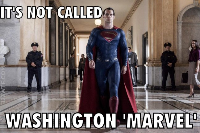 Batman v Superman 92 meme It's not called Washington Marvel WTF Watch The Film Saint Pauly