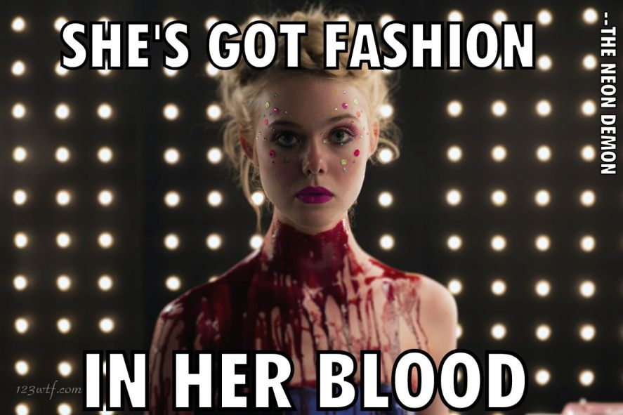 Neon Demon 53 meme fashion in her blood (WTF Watch The Film Saint Pauly)