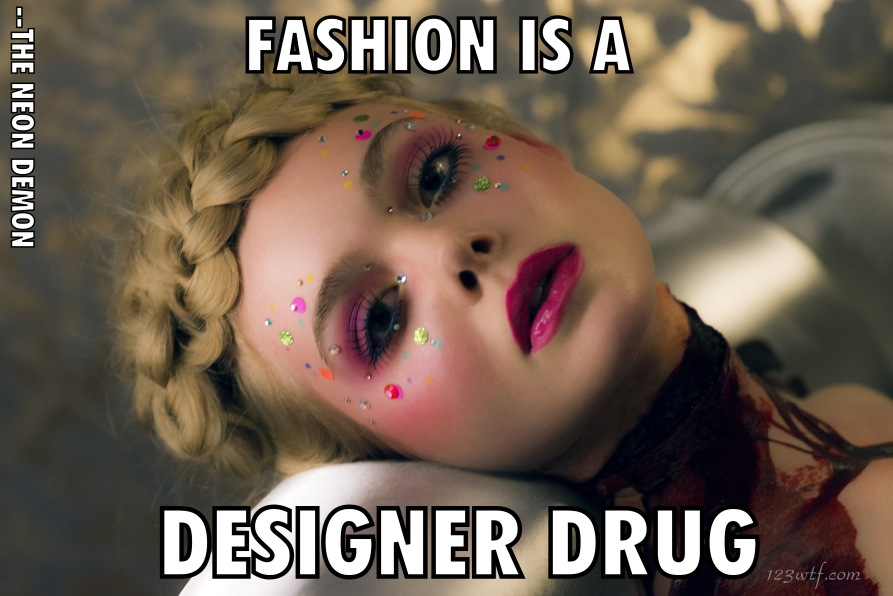 Neon Demon 54 meme designer drug (WTF Watch The Film Saint Pauly)