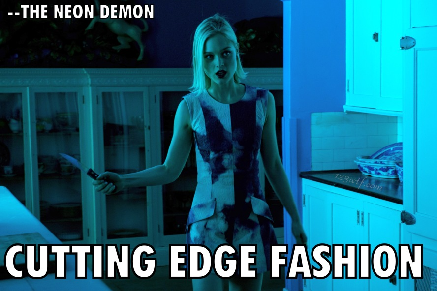 Neon Demon 55 meme cutting edge fashion (WTF Watch The Film Saint Pauly)