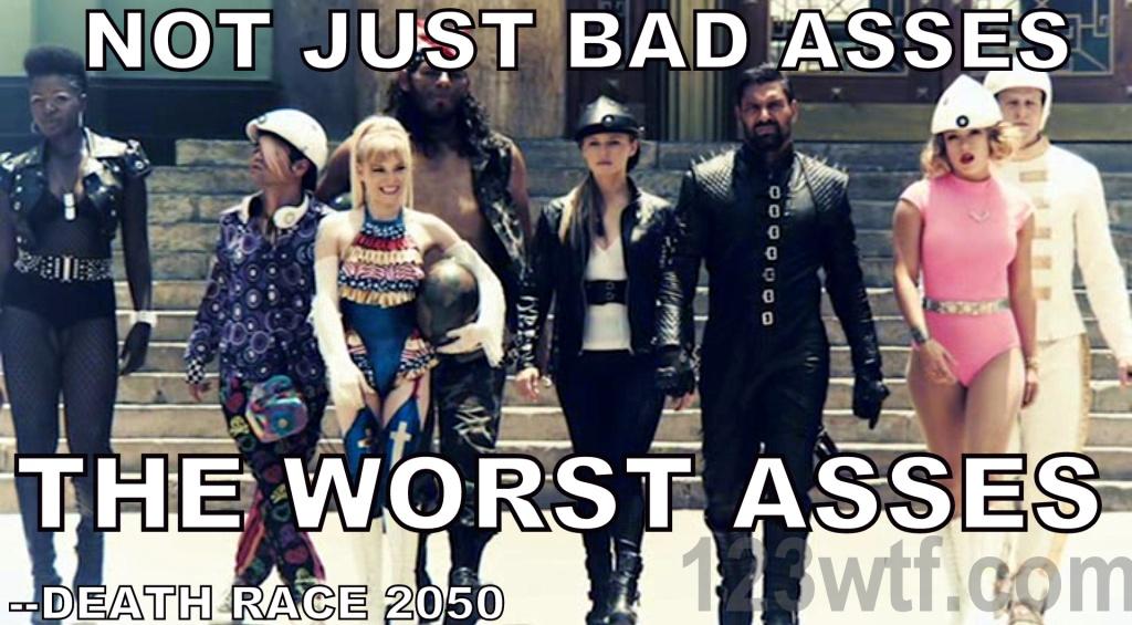 Death Race 2050 43 meme Bad asses 123wtf Saint Pauly