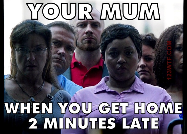 Mom and Dad 18 meme Your mum when you're late Watch The Film 123WTF Saint Pauly