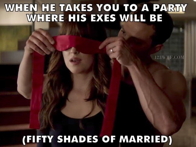 Fifty Shades Freed 19 Meme When he takes you to a party where his exes will be Watch The Film 123wtf Saint Pauly