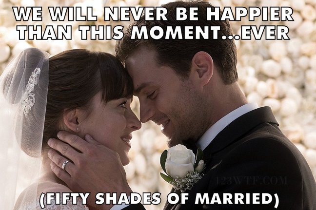 Fifty Shades Freed 32 Meme We will never be happier Watch The Film 123wtf Saint Pauly